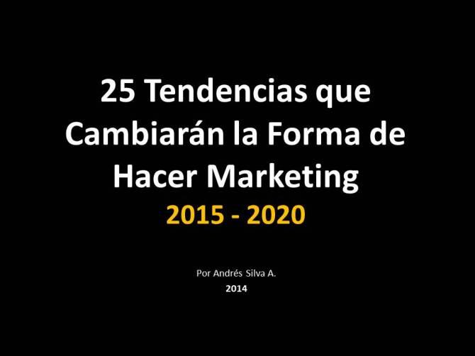 Este lunes 16 de junio de 2014 podrás descargar un resumen de mi nueva conferencia: Las 25 Tendencias que Cambiarán la Forma de Hacer Marketing 2015-2020