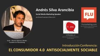 Andrés Silva Arancibia. Presentación Conferencia El Consumidor 4.0 Antisocialmente Sociable