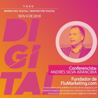andres silva arancibia, marketing digital, conferencias, charlas, seminarios, eventos, congresos, camara de comercio de bogotá, 2018, speaker, transformación digital, especialista, ex