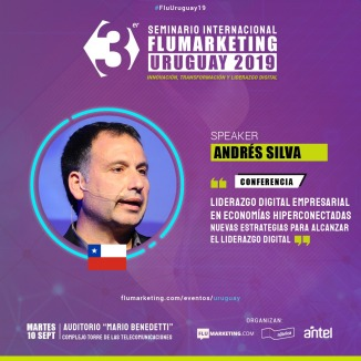 andres-silva-arancibia-flumarketing-uruguay-digital-marketing-transformacion-liderazgo-speaker-conferencias-seminarios-eventos-charlas