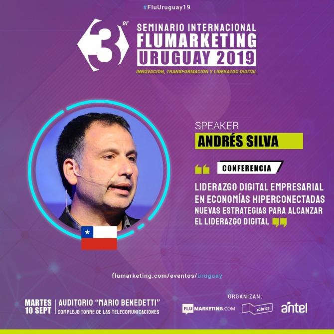 andres-silva-arancibia-flumarketing-uruguay-digital-marketing-transformacion-liderazgo-speaker-conferencias-seminarios-eventos-charlas